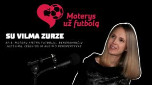 V. Zurzė: moterų aistra futbolui, iššūkiai ir perspektyvos