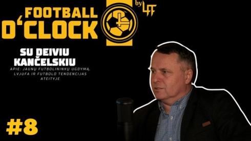 D. Kančelskis – apie jaunų futbolininkų ugdymą, LVJUFA ir futbolo tendencijas ateityje